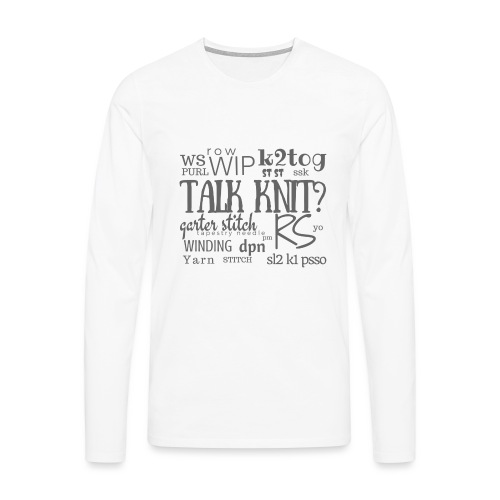 Talk Knit ?, gray - Men's Premium Longsleeve Shirt
