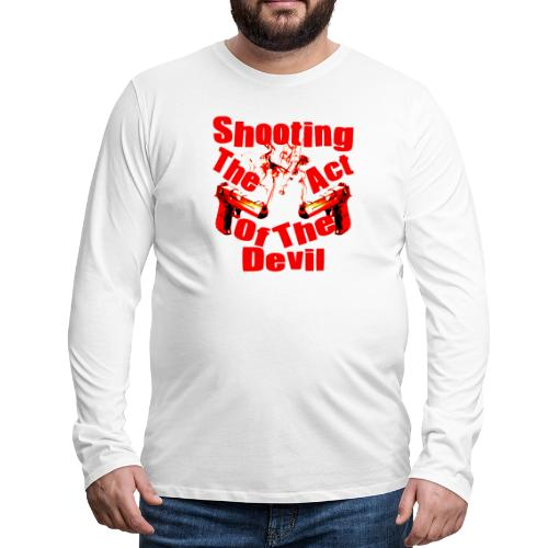 Shooting The Act Of Devil - T-shirt manches longues Premium Homme