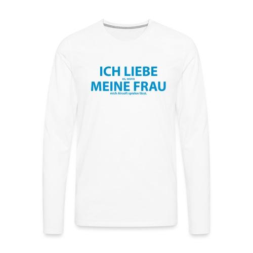Liebe Frau Airsoft - Männer Premium Langarmshirt