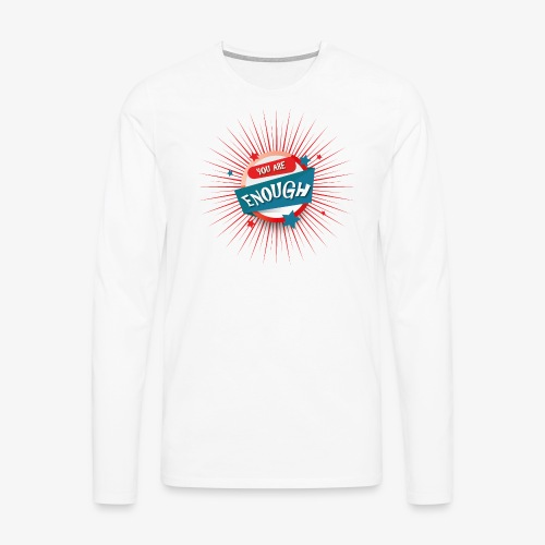 You are enough - Männer Premium Langarmshirt