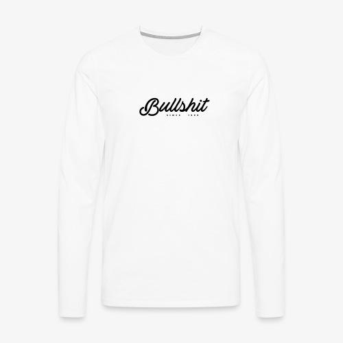 Bullshit depuis 1999 noir - T-shirt manches longues Premium Homme