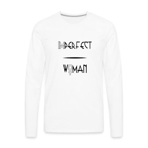 imperfect woman - Maglietta Premium a manica lunga da uomo