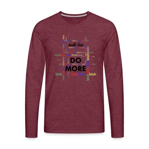 Talk less do more - Maglietta Premium a manica lunga da uomo