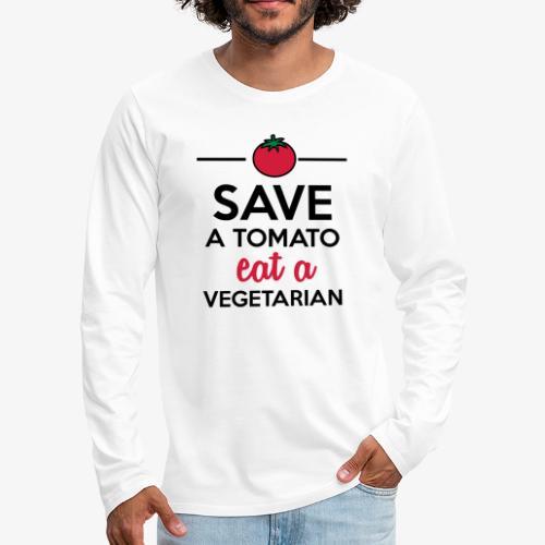 Tomaten & Gemüse - Save a Tomato eat a Vegetarian - Männer Premium Langarmshirt