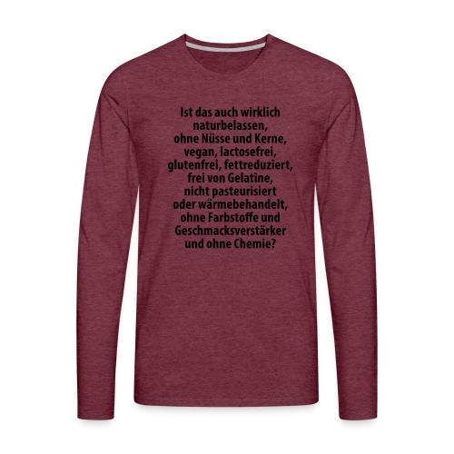 bio vegan Lactose Farbstoff Chemie glutenfrei fett - Men's Premium Longsleeve Shirt