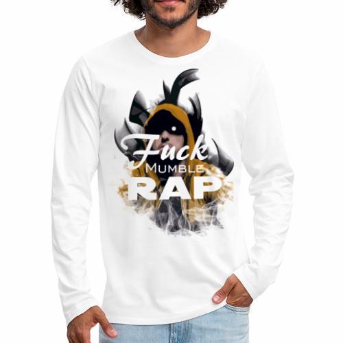 Fuck Mumble Rap Fire - Männer Premium Langarmshirt