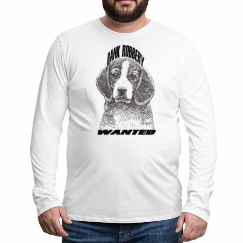 funny bank robbery wanted dog - Men's Premium Longsleeve Shirt