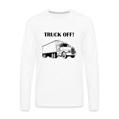 Truck off! - Men's Premium Longsleeve Shirt