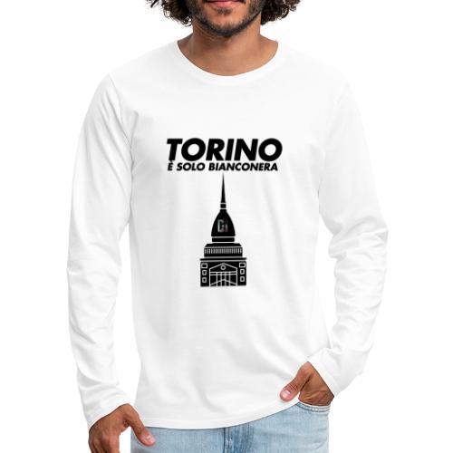 Torino è Bianconera - Maglietta Premium a manica lunga da uomo