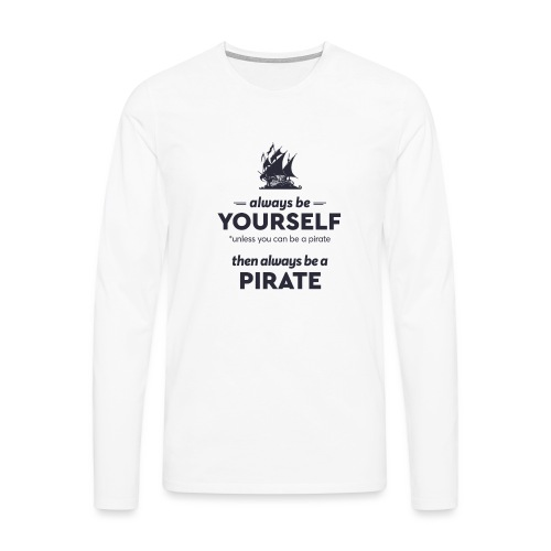 Be a pirate (dark version) - Men's Premium Longsleeve Shirt
