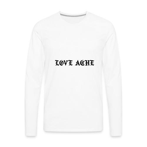 LOVE ACHE - Mannen Premium shirt met lange mouwen