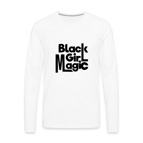 Black Girl Magic 2 Black Text - Men's Premium Longsleeve Shirt