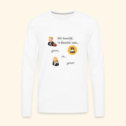 Het huwelijk... - Mannen Premium shirt met lange mouwen
