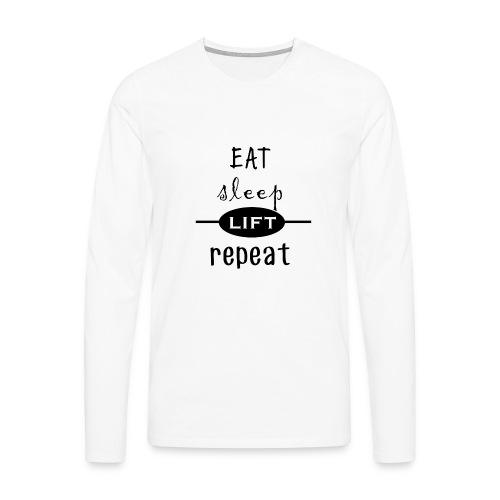 Eat - Sleep - Lift - Repeat - Männer Premium Langarmshirt