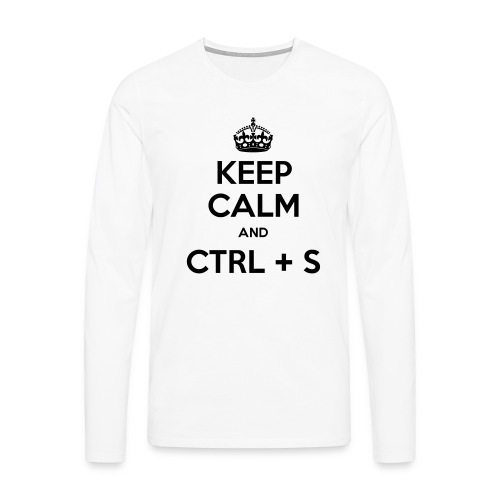 Keep Calm and CTRL+S - T-shirt manches longues Premium Homme