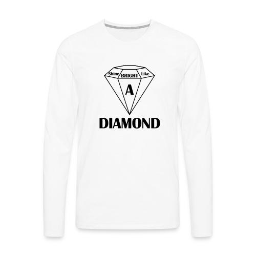 Shine bright like diamond - Männer Premium Langarmshirt