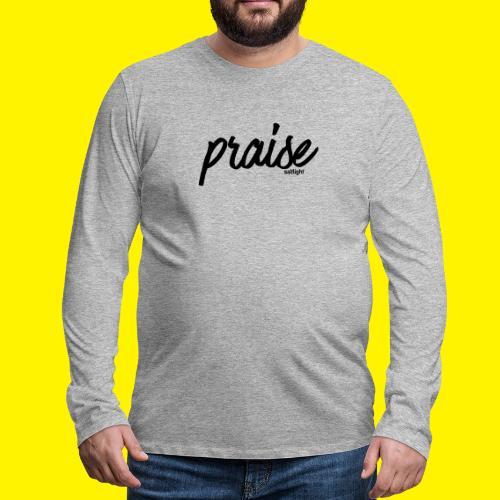 Praise (BLACK) - Men's Premium Longsleeve Shirt