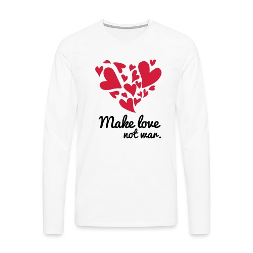 Make Love Not War T-Shirt - Men's Premium Longsleeve Shirt
