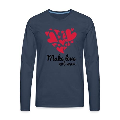 Make Love Not War T-Shirt - Men's Premium Longsleeve Shirt