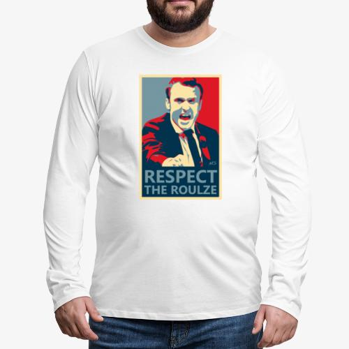 Respect The Roulze ! - T-shirt manches longues Premium Homme