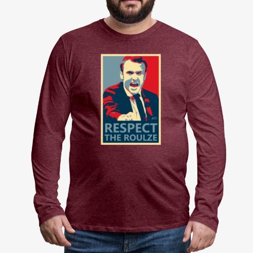 Respect The Roulze ! - T-shirt manches longues Premium Homme