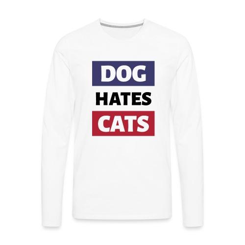 Dog Hates Cats - Männer Premium Langarmshirt