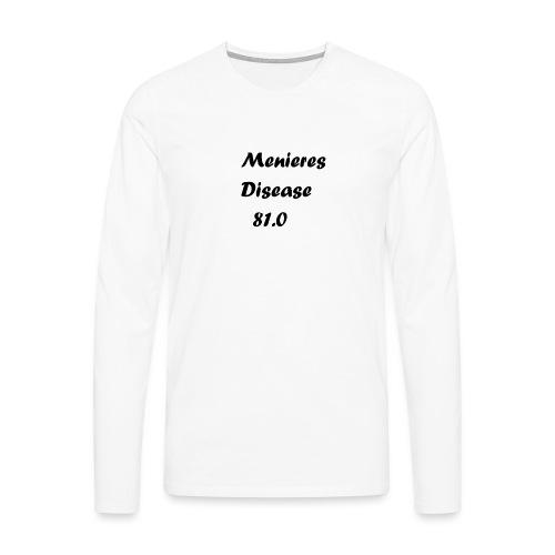Menieres disease 81.0 - Miesten premium pitkähihainen t-paita