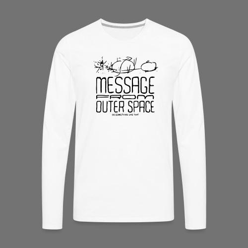 Message From Outer Space (musta) - Miesten premium pitkähihainen t-paita