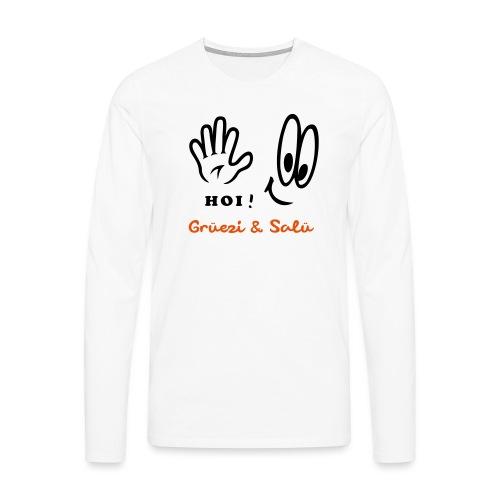 Grüezi, Hallo, Salü hi - Männer Premium Langarmshirt