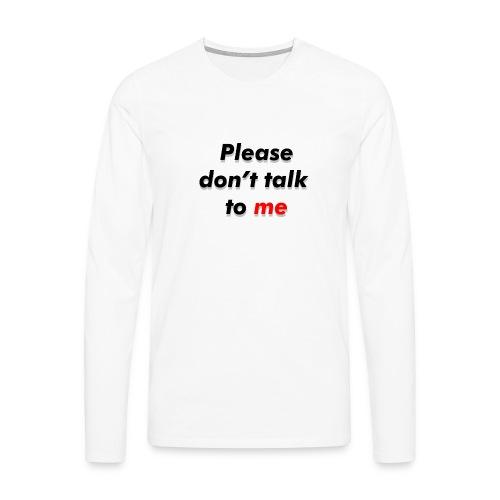 Don't talk to me... - T-shirt manches longues Premium Homme