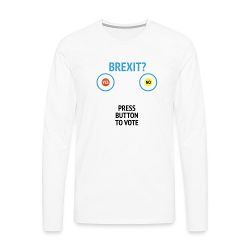 Brexit: Press Button To Vote - Herre premium T-shirt med lange ærmer