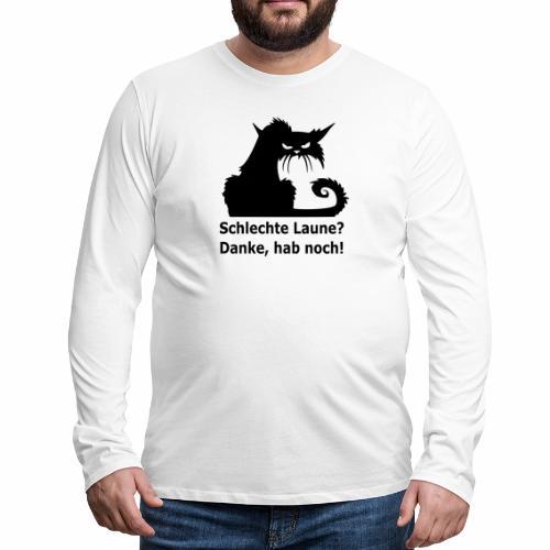 Schlechte Laune? - Männer Premium Langarmshirt