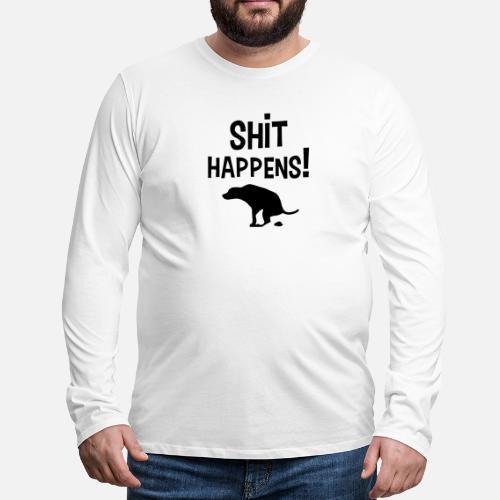 Shit Happens met Hond - Mannen Premium shirt met lange mouwen