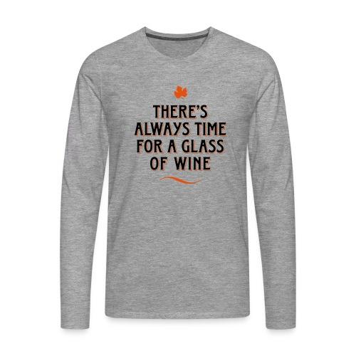 always Time for a Glass of Wine Wein Reben Trauben - Men's Premium Longsleeve Shirt