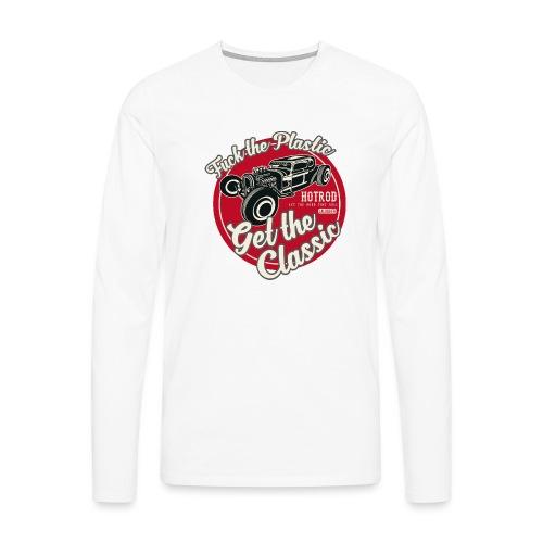 T-shirt Fuck the plastic, get the classic 4 - T-shirt manches longues Premium Homme