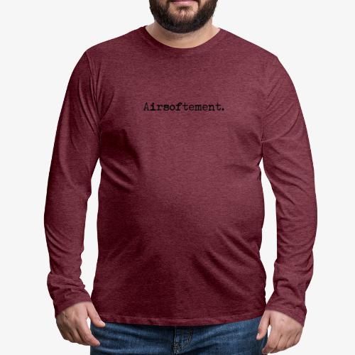 Airsoftement. (Noir) - T-shirt manches longues Premium Homme
