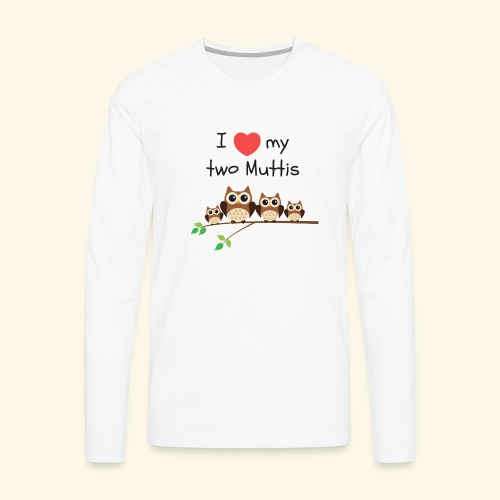 I love my two Muttis - T-shirt manches longues Premium Homme