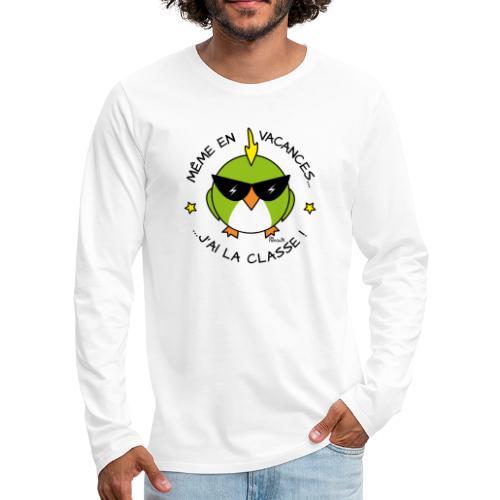 Oiseau Lunettes, Cadeau Instit, J'ai la Classe - T-shirt manches longues Premium Homme