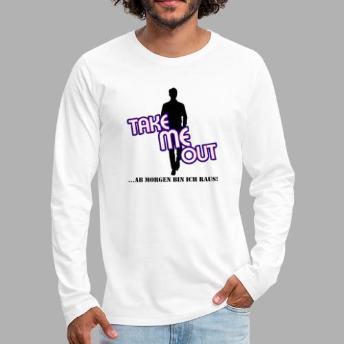 Take me out_Er_Variante 1 - Männer Premium Langarmshirt