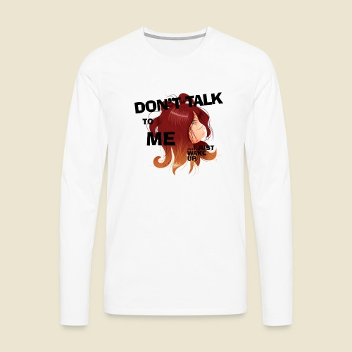 Don't talk to me... - T-shirt manches longues Premium Homme