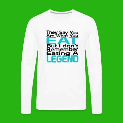 You Are What You Eat Shirt - Men's Premium Longsleeve Shirt
