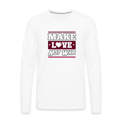 Make_love_not_war by Lattapon - Herre premium T-shirt med lange ærmer