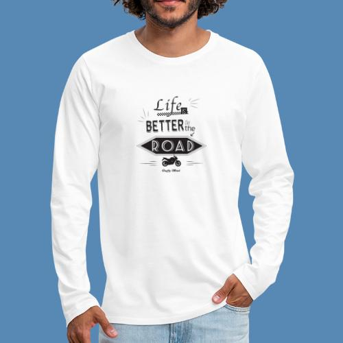 Moto - Life is better on the road - T-shirt manches longues Premium Homme