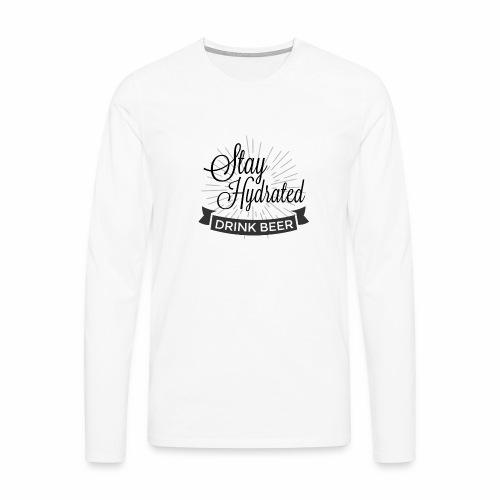 Stay Hydrated - Men's Premium Longsleeve Shirt
