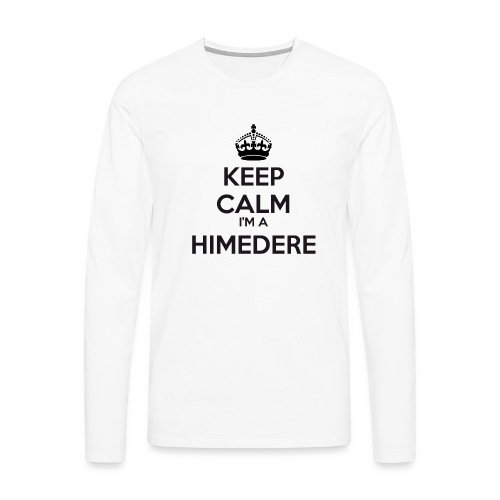 Himedere keep calm - Men's Premium Longsleeve Shirt