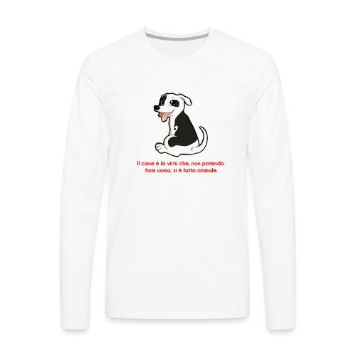 Aforisma cinofilo - Maglietta Premium a manica lunga da uomo