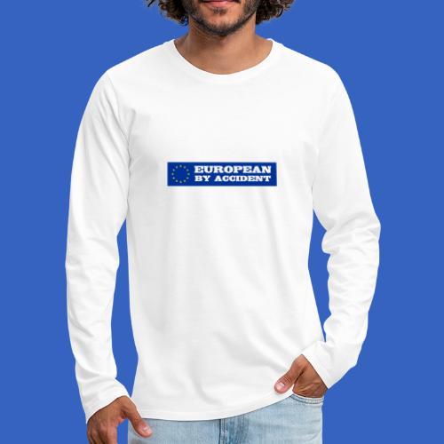 European by Accident - Europäer aus Versehen - Männer Premium Langarmshirt