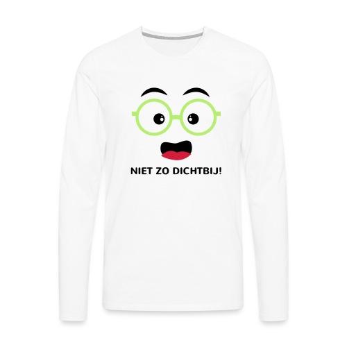 Grappige Rompertjes: Niet zo dichtbij - Mannen Premium shirt met lange mouwen