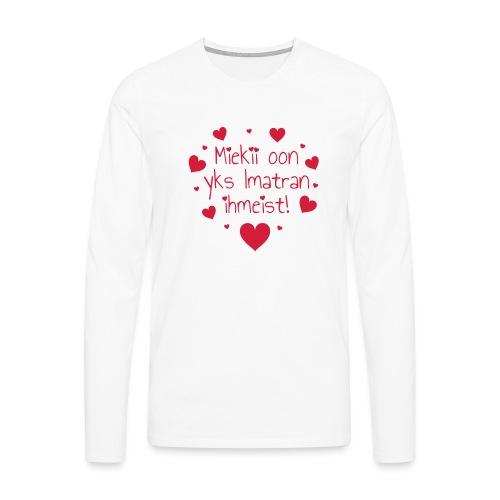 Miekii oon yks Imatran ihmeist! Naisten paita - Miesten premium pitkähihainen t-paita