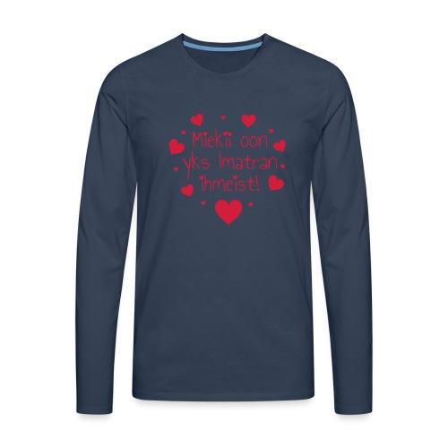 Miekii oon yks Imatran Ihmeist! Naisten t-paita - Miesten premium pitkähihainen t-paita